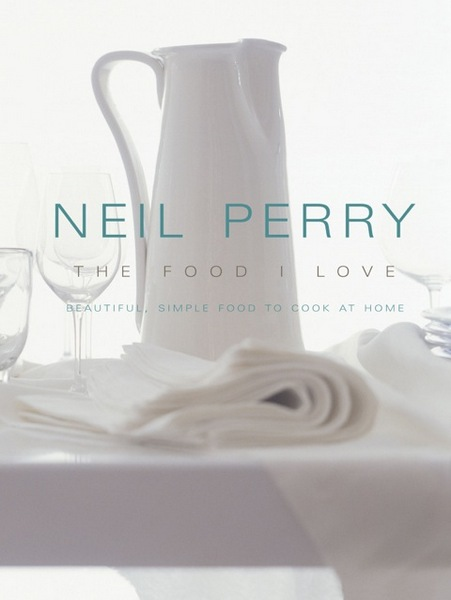 Neil Perry Food I Love Cover