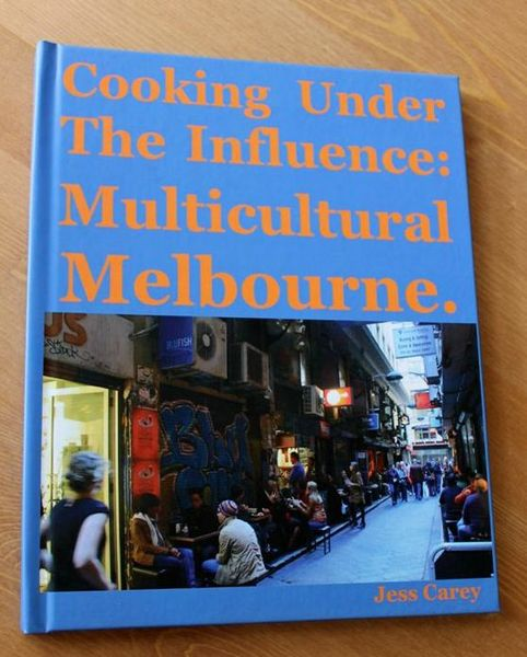 Cooking Under the Influence: Multicultural Melbourne by Jess Carey